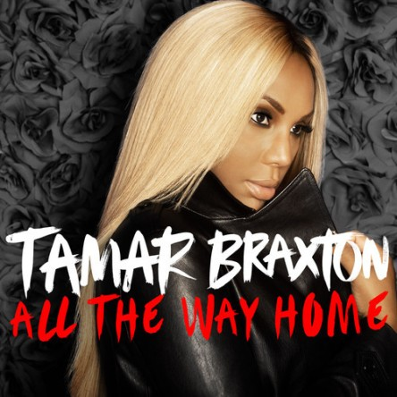 Tamar-Braxton-All-The-Way-Home